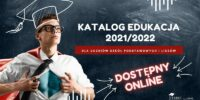 WYBÓR SZKOŁY I UCZELNI W CZASIE PANDEMII – KATALOG EDUKACJA 2021/2022