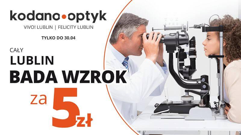 Cały Lublin bada wzrok za 5 zł w KODANO Optyk
