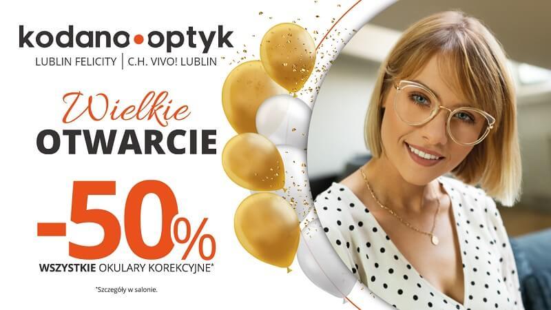 50% rabatu na wszystkie okulary korekcyjne z okazji otwarcia KODANO Optyk w Lublinie