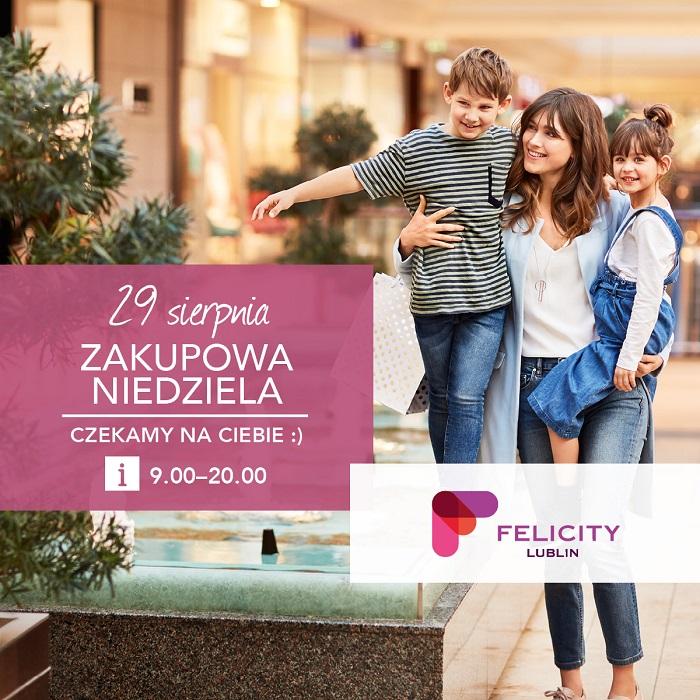 Niedziela handlowa 29 sierpnia w Felicity Lublin